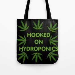 hooked on hydroponics Tote Bag