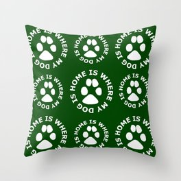 My Dog is Home Throw Pillow