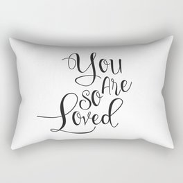 Nursery Quote You Are So Loved Quote Funny Wall Art Kids Room Art Nursery Printable Nursery Quote Rectangular Pillow