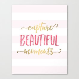 Capture Beautiful Moments Canvas Print
