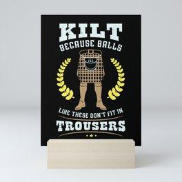 Funny Scottish Kilt Quote Gift Idea For Scotman Mini Art Print