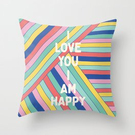 I Love You I Am Happy Throw Pillow