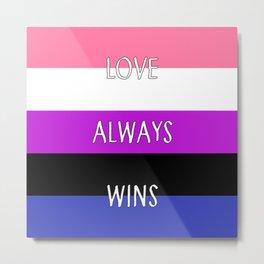 Love Always Wins (Genderfluid Flag) Metal Print