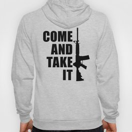 Come and Take it with AR-15 Hoody