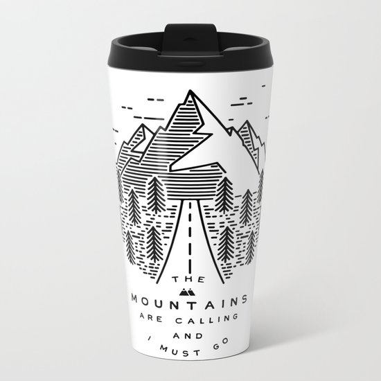 The mountains are calling and I must go- Nordic Metal Travel Mug