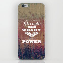 God Gives Strength to the Weary - Isaiah 40:29 iPhone Skin