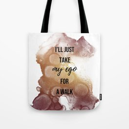 I'll just take my ego for a walk - Movie quote collection Tote Bag