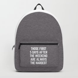 After The Weekend Funny Quote Backpack