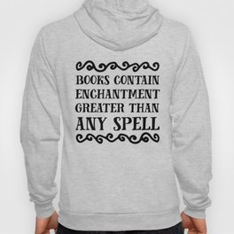 Books Contain Enchantment Greater Than Any Spell Hoody