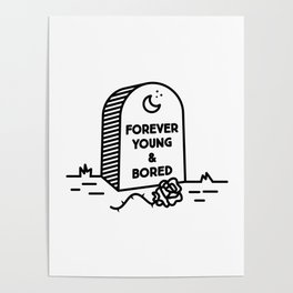 Forever Young & Bored Poster