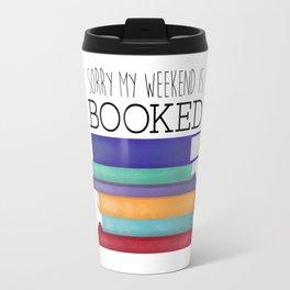 Sorry My Weekend Is Booked Travel Mug