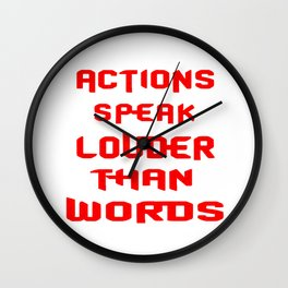 Actions speak louder than words Inspirational Motivational Quote Design Wall Clock