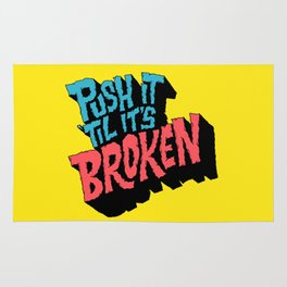 Push it 'til it's Broken Rug