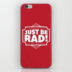 Just be Rad! iPhone & iPod Skin