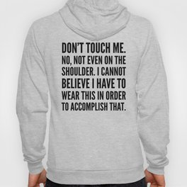 Don't Touch Me Hoody