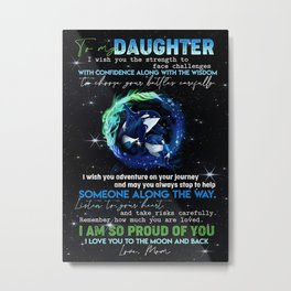 Daughter TO MY DAUGHTER  KILLER WHALE  I WISH YOU Metal Print