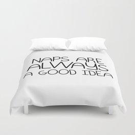 Naps are Always a Good Idea Duvet Cover
