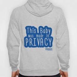 This Baby was made in Privacy Hoody