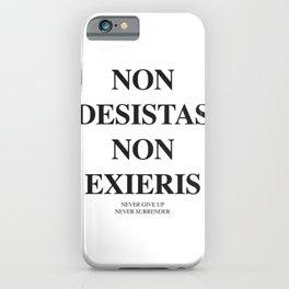 Latim quotes - Non desistas - Non exieris iPhone Case