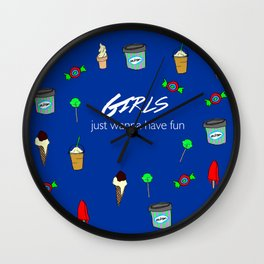 girls just wanna have fun 2 Wall Clock