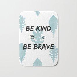 Be Kind Be Brave Bath Mat