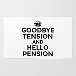 GOODBYE TENSION HELLO PENSION Rug