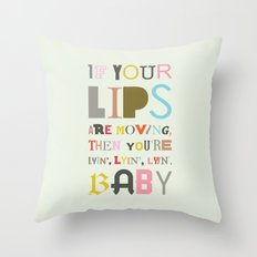 Lips are moving Throw Pillow
