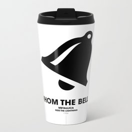 For Whom The Bell Tolls Metal Travel Mug
