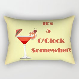 5 O'Clock Somewhere Rectangular Pillow