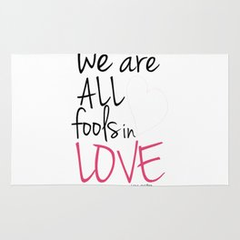 We are all fools in love Rug