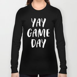 Yay Game Day Football Sports Team White Text Long Sleeve T-shirt