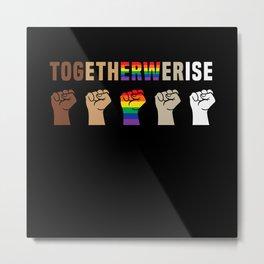 Black Lives Matter Together We Rise Equality Shirt Metal Print