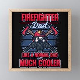 Funny Firefighter Firefighter Dad Gift Framed Mini Art Print