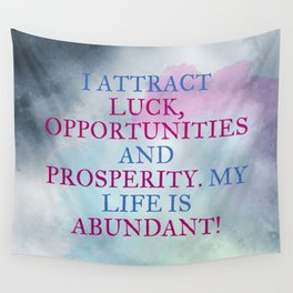 I Attract Luck, Opportunities and Prosperity Wall Tapestry