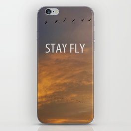 Stay Fly  iPhone Skin