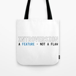 Introversion A Feature Not A Flaw Tote Bag