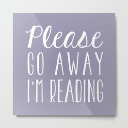 Please Go Away, I'm Reading (Polite Version) - Purple Metal Print