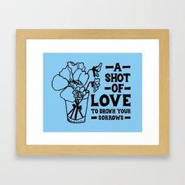 A Shot Of Love Framed Art Print