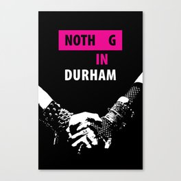 Nothing in Durham Canvas Print