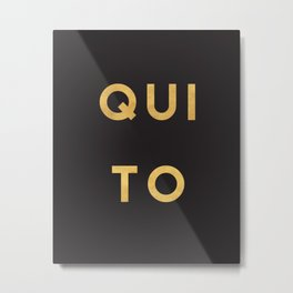 QUITO ECUADOR GOLD CITY TYPOGRAPHY Metal Print