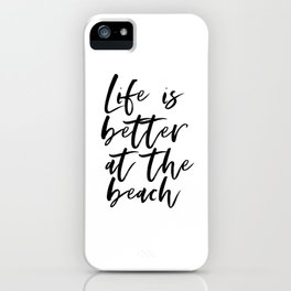 Beach House Decor, Life Is Better At The Beach, Printable Poster, Beach Wall Art, Inspirational Sign iPhone Case