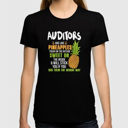 Auditors Are Like Pineapples. Tough On The Outside Sweet On The Inside T-shirt