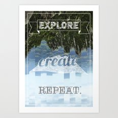 Explore Create Repeat Art Print