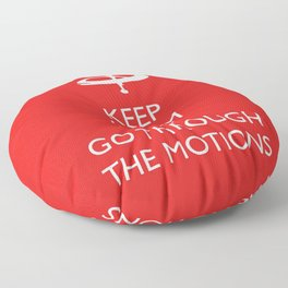 Go through the motions Floor Pillow