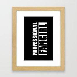 Professional Fangirl - Fangirl - Black Framed Art Print