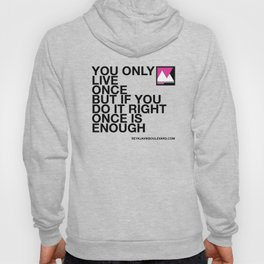 You only live once but... Hoody