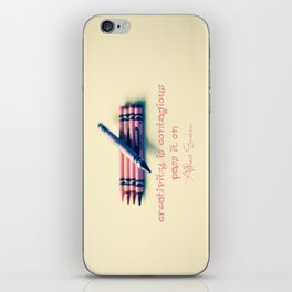 Creativity is Contagious -Pass it On  iPhone Skin