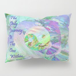 The Only Journey Is The One Within / Rilke Pillow Sham