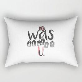 It Was Always You Rectangular Pillow
