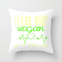"""Are you a vegan? A perfect t-shirt design for you """"Clean Mind, Clean Body, Clean Soul, Vegan"""" Throw Pillow"""